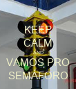 KEEP CALM AND VAMOS PRO SEMÁFORO - Personalised Poster large
