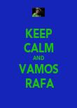 KEEP CALM AND VAMOS  RAFA - Personalised Poster large