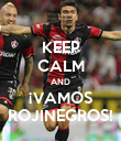 KEEP CALM AND ¡VAMOS ROJINEGROS! - Personalised Poster large