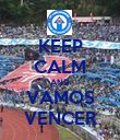 KEEP CALM AND VAMOS VENCER - Personalised Poster large