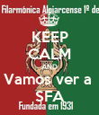 KEEP CALM AND Vamos ver a  SFA - Personalised Poster large