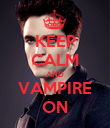 KEEP CALM AND VAMPIRE ON - Personalised Poster large
