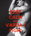 KEEP CALM AND VARDA I FIGHI - Personalised Poster large