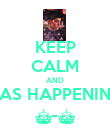 KEEP CALM AND VAS HAPPENIN?! ^-^ - Personalised Poster large