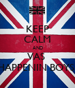 KEEP CALM AND VAS  HAPPENIN BOYS? - Personalised Poster large