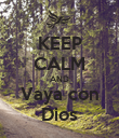 KEEP CALM AND Vaya con Dios - Personalised Poster large