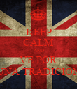 KEEP CALM AND VE POR UNA TRADICION - Personalised Poster large