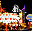 KEEP CALM AND VEGAS, BABY! - Personalised Poster large