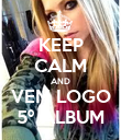 KEEP CALM AND VEM LOGO 5º ALBUM - Personalised Poster large