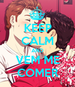 KEEP CALM AND VEM ME COMER - Personalised Poster large