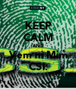 KEEP CALM AND Vem ni Mim CSI: - Personalised Poster large
