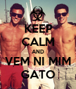 KEEP CALM AND VEM NI MIM GATO - Personalised Poster large