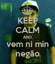 KEEP CALM AND vem ni min negão - Personalised Poster large