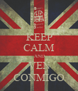 KEEP CALM AND VEN CONMIGO - Personalised Poster large