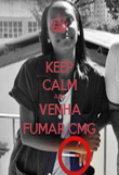 KEEP CALM AND VENHA FUMAR CMG - Personalised Poster large