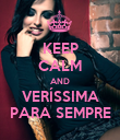 KEEP CALM AND VERÍSSIMA PARA SEMPRE - Personalised Poster large