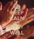 KEEP CALM AND VERY WELL - Personalised Poster large