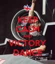KEEP CALM AND VICTORY DANCE - Personalised Poster large