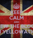 KEEP CALM AND VIEW THE BLOGS ON YELLOWATION - Personalised Poster large