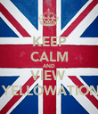 KEEP CALM AND VIEW   YELLOWATION - Personalised Poster large