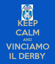KEEP CALM AND VINCIAMO IL DERBY - Personalised Poster large