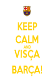 KEEP CALM AND VISÇA BARÇA! - Personalised Poster large