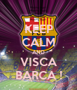 KEEP CALM AND VISCA BARCA ! - Personalised Poster large