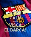 KEEP CALM AND VISCA EL BARCA! - Personalised Poster large