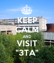 "KEEP CALM AND VISIT ""3TA"" - Personalised Poster large"