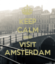 KEEP CALM AND VISIT AMSTERDAM - Personalised Poster large
