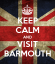 KEEP CALM AND VISIT BARMOUTH - Personalised Poster large