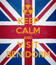 KEEP CALM AND VISIT BENIDORM - Personalised Poster large