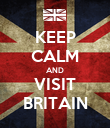 KEEP CALM AND VISIT BRITAIN - Personalised Poster large