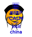 KEEP CALM AND visit china - Personalised Poster large