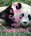 KEEP CALM AND visit courtz zoo !! - Personalised Poster large