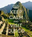 KEEP CALM AND VISIT CUSCO - Personalised Poster large