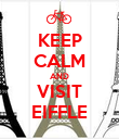 KEEP CALM AND VISIT EIFFLE - Personalised Poster large