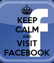 KEEP CALM AND VISIT FACEBOOK - Personalised Poster large
