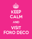 KEEP CALM AND VISIT FORO DECO - Personalised Poster large