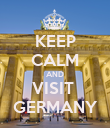 KEEP CALM AND VISIT  GERMANY - Personalised Poster large