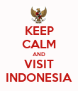 KEEP CALM AND VISIT INDONESIA - Personalised Poster large