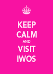 KEEP CALM AND VISIT IWOS - Personalised Poster large