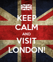 KEEP CALM AND VISIT LONDON! - Personalised Poster large