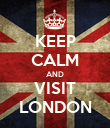 KEEP CALM AND VISIT LONDON - Personalised Poster large