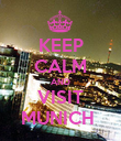 KEEP CALM AND VISIT MUNICH  - Personalised Poster large