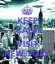 KEEP CALM AND VISIT NEW YORK - Personalised Poster large