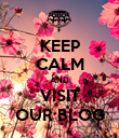 KEEP CALM AND VISIT OUR BLOG - Personalised Poster large