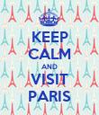 KEEP CALM AND VISIT PARIS - Personalised Poster large