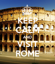 KEEP CALM AND VISIT ROME - Personalised Poster large