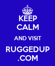 KEEP CALM AND VISIT RUGGEDUP .COM - Personalised Poster large
